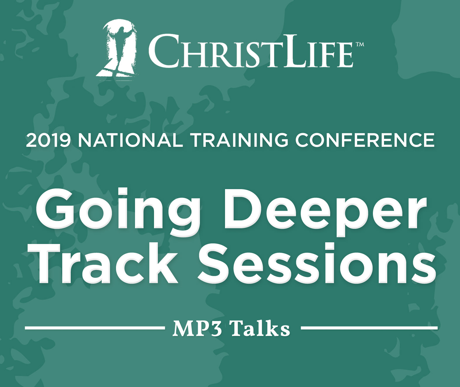 2019 ChristLife Conference Audio: Going Deeper Track Sessions