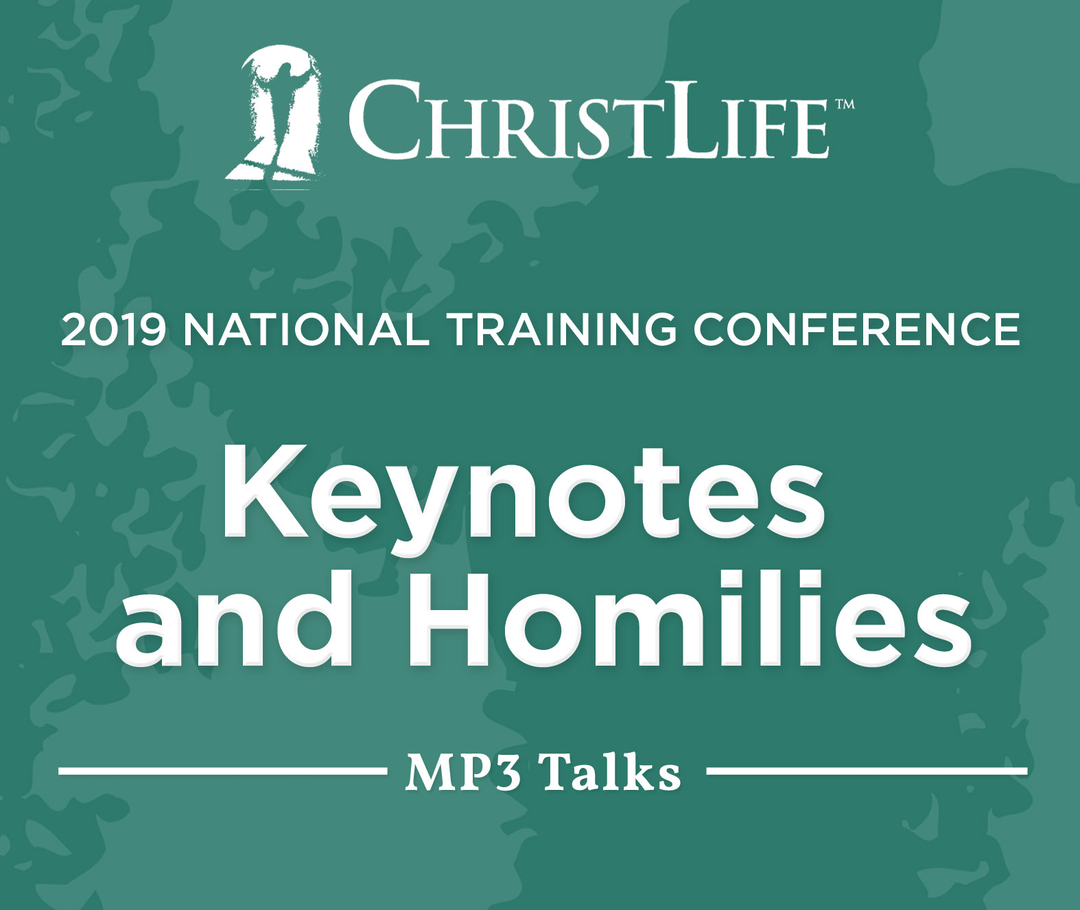 2019 ChristLife Conference Audio: Keynotes and Homilies