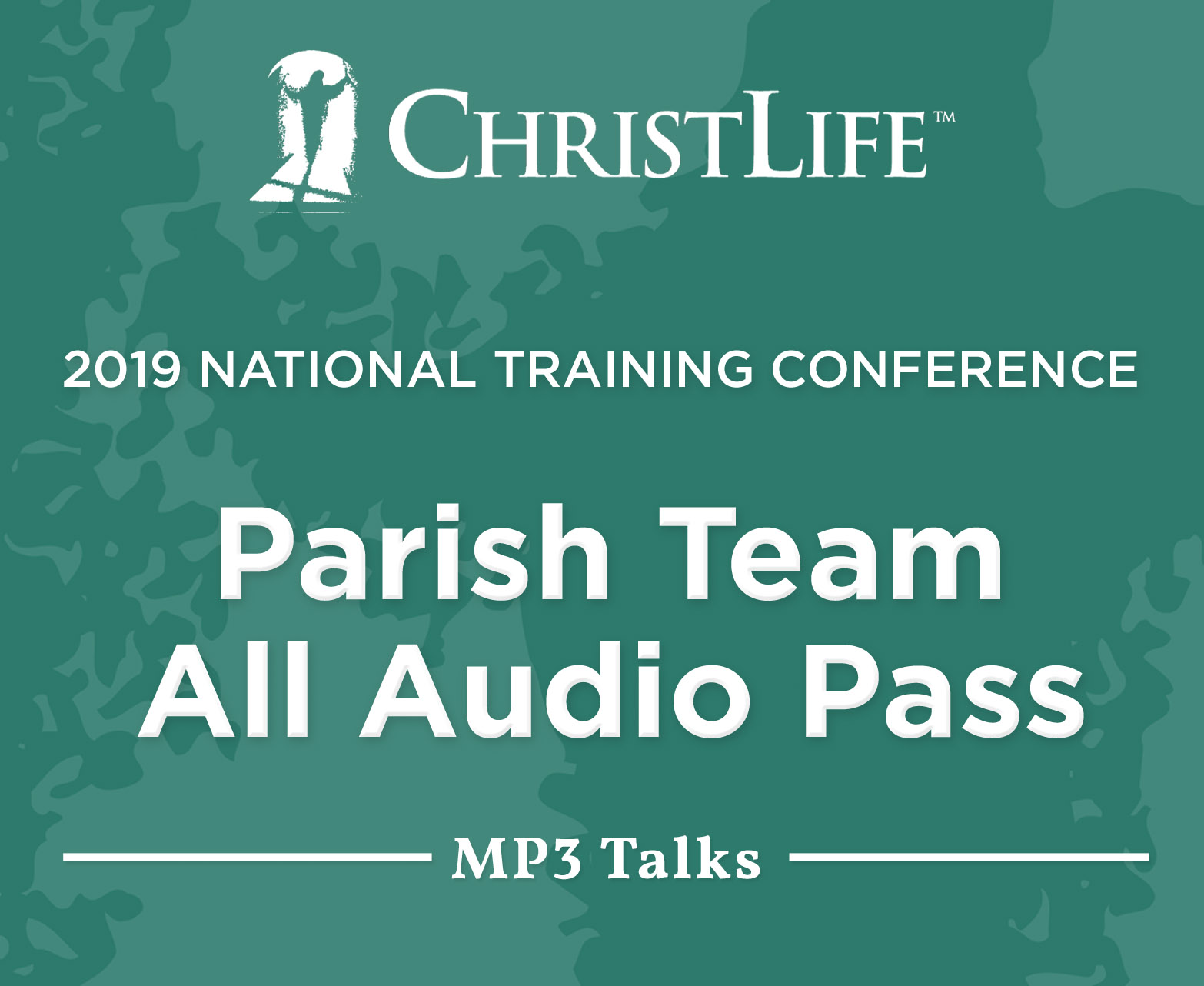 2019 ChristLife Conference Audio: Parish Team All Audio Pass