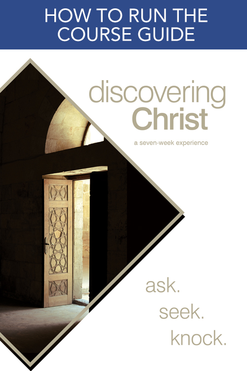 Discovering Christ How to Run the Course Guide